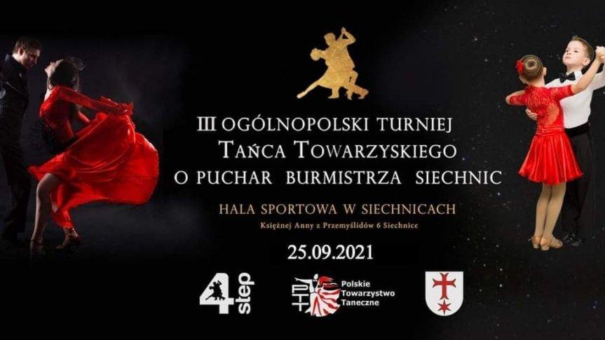 III Ogólnopolski Turniej Tańca Towarzyskiego o Puchar Burmistrza Siechnic